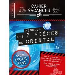 Cahier de vacances : Escape Game Mission les 7 pièces de cristal
