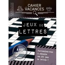 Cahier de Vacances : Jeux de lettres