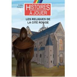 Histoires à jouer : Les reliques de la Cité Rouge
