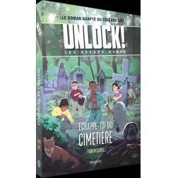Unlock! Escape Geeks Tome 2 : Echappe-toi du cimetière